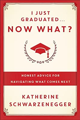 I Just Graduated ... Now What?: Honest Advice for Navigating What Comes Next.pdf