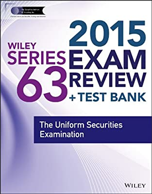 Wiley Series 63 Exam Review 2015 + Test Bank: The Uniform Securities Examination.pdf