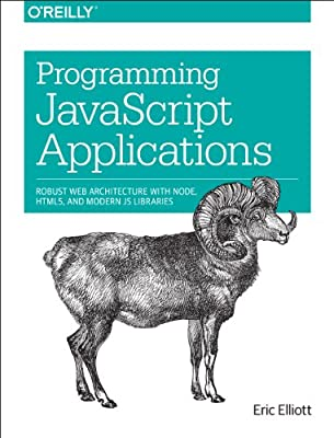 Programming JavaScript Applications: Robust Web Architecture with Node, HTML5, and Modern JS Libraries.pdf