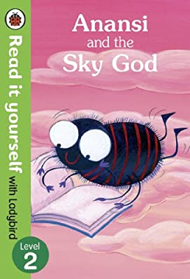 Anansi and the Sky God: Read it Yourself with Ladybird: Level 2.pdf