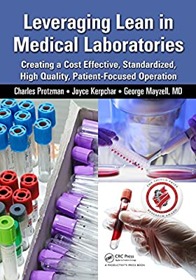 Leveraging Lean in Medical Laboratories: Creating a Cost Effective, Standardized, High Quality, Patient-Focused....pdf
