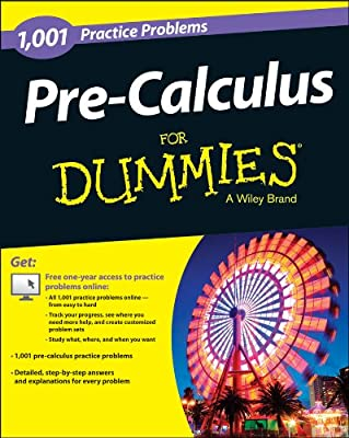 Pre-Calculus: 1,001 Practice Problems For Dummies.pdf