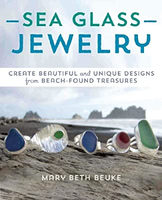 Sea Glass Jewelry: Create Beautiful and Unique Designs from Beach-Found Treasures.pdf