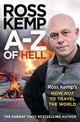 A-Z of Hell: Ross Kemp's Worst Places in the World.pdf