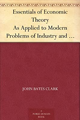 Essentials of Economic Theory As Applied to Modern Problems of Industry and Public Policy.pdf