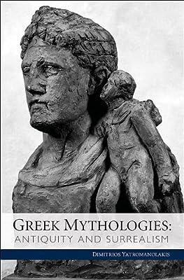 Greek Mythologies: Antiquity and Surrealism.pdf