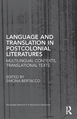 Language and Translation in Postcolonial Literatures: Multilingual Contexts, Translational Texts.pdf