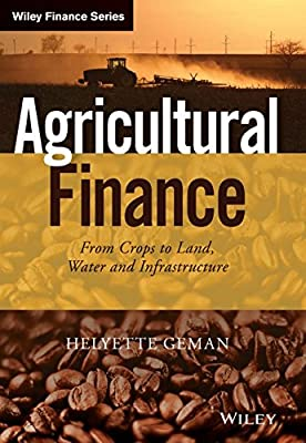 Agricultural Finance: From Crops to Land, Water and Infrastructure.pdf