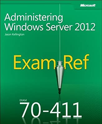 Exam Ref 70-411: Administering Windows Server 2012.pdf
