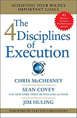 The 4 Disciplines of Execution: Achieving Your Wildly Important Goals.pdf