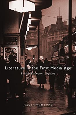 Literature in the First Media Age: Britain Between the Wars.pdf