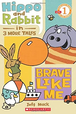 Scholastic Reader Level 1: Hippo & Rabbit in Brave Like Me.pdf