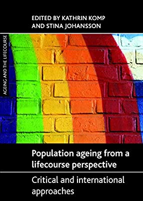 Population Ageing from a Lifecourse Perspective: Critical and International Approaches.pdf