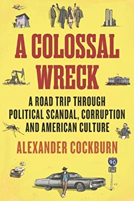 A Colossal Wreck: A Road Trip Through Political Scandal, Corruption, and American Culture.pdf
