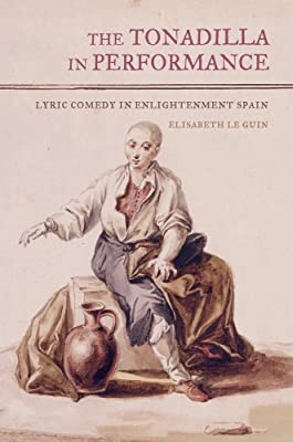 The Tonadilla in Performance: Lyric Comedy in Enlightenment Spain.pdf