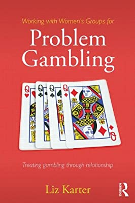 Working with Women's Groups for Problem Gambling: Treating gambling addiction through relationship.pdf