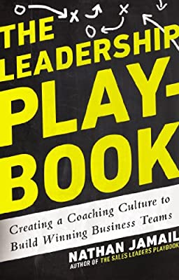 The Leadership Playbook: Creating a Coaching Culture to Build Winning Business Teams.pdf