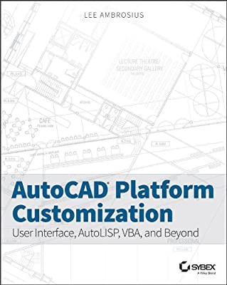Autocad Platform Customization: User Interface, Autolisp, Vba, And Beyond.pdf
