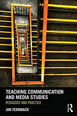 Teaching Communication and Media Studies: Pedgagogy and Practice.pdf