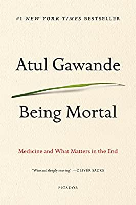 Being Mortal: Medicine and What Matters in the End.pdf