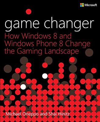 Game Changer: How Windows 8 and Windows Phone 8 Change the Gaming Landscape.pdf