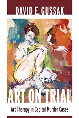 Art on Trial: Art Therapy in Capital Murder Cases.pdf