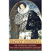 The Norton Anthology of English Literature: The Sixteenth Century/the Early Seventeenth Century