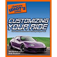 The Complete Idiots Guide to Customizing your Ride