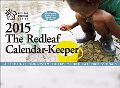 The Redleaf Calendar-Keeper 2015: A Record-Keeping System for Family Child Care Professionals.pdf