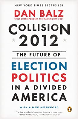 Collision 2012: The Future of Election Politics in a Divided America.pdf