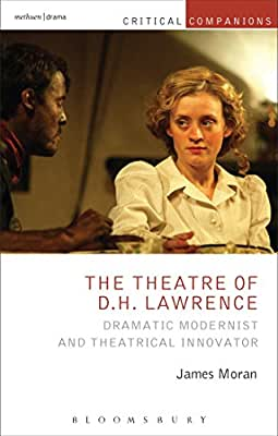 The Theatre of D.H. Lawrence: Dramatic Modernist and Theatrical Innovator.pdf