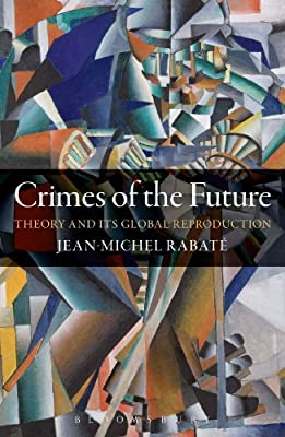 Crimes of the Future: Theory and its Global Reproduction.pdf