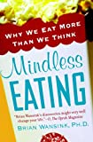 Book cover image for Mindless Eating: Why We Eat More Than We Think