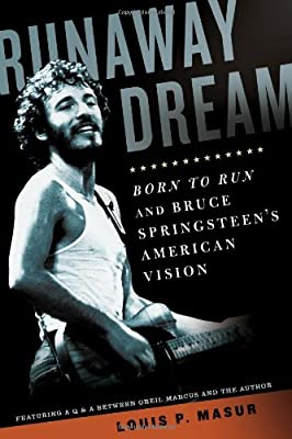 Runaway Dream: Born to Run and Bruce Springsteen's American Vision.pdf