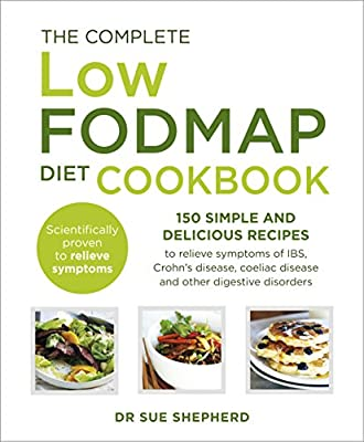 The FODMAP Diet Cookbook: 150 Simple and Delicious Recipes to Relieve Symptoms of IBS, Crohn's Disease, Coeliac....pdf