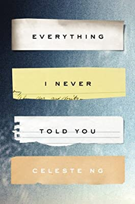 Everything I Never Told You: A Novel.pdf