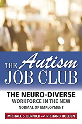 The Autism Job Club: How Adults with Autism Will Find Work in Today's Employment Market.pdf