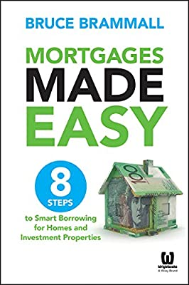 Mortgages Made Easy: 8 Steps to Smart Borrowing for Homes and Investment Properties.pdf