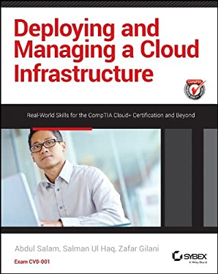 Deploying and Managing a Cloud Infrastructure: Real World Skills for the CompTIA Cloud+ Certification and Beyond....pdf