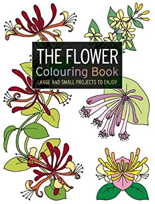 The Flower Colouring Book: Large and Small Projects to Enjoy.pdf