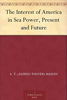 The Interest of America in Sea Power, Present and Future.pdf