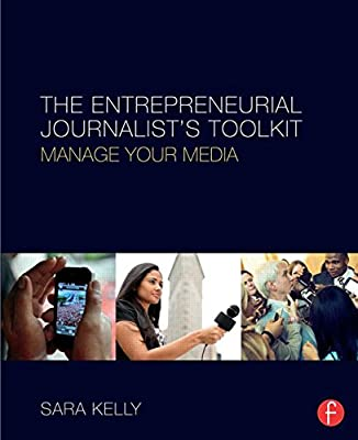 The Entrepreneurial Journalist's Toolkit: Manage Your Media.pdf