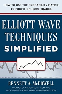 Elliot Wave Techniques Simplified: How to Use the Probability Matrix to Profit on More Trades.pdf
