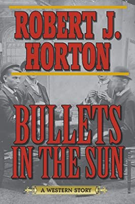 Bullets in the Sun: A Western Story.pdf