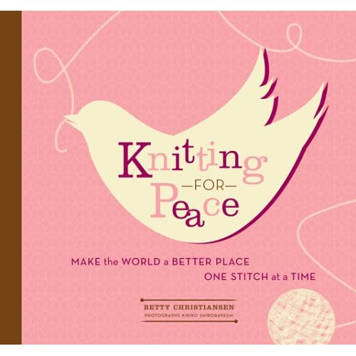 Knitting for Peace: Make the World a Better Place One Stitch at a Time - harmonystrategy - 和谐战