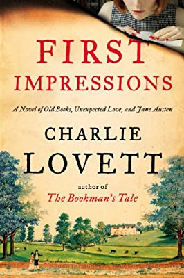 First Impressions: A Novel of Old Books, Unexpected Love, and Jane Austen.pdf