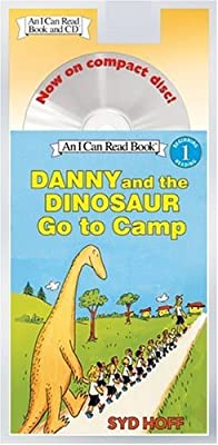 Danny and the Dinosaur Go to Camp Book and CD: Danny and the Dinosaur Go to Camp Book and CD [With CD ].pdf