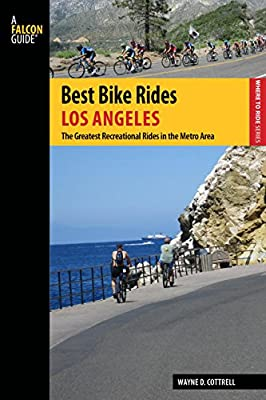 Best Bike Rides Los Angeles: The Greatest Recreational Rides in the Metro Area.pdf