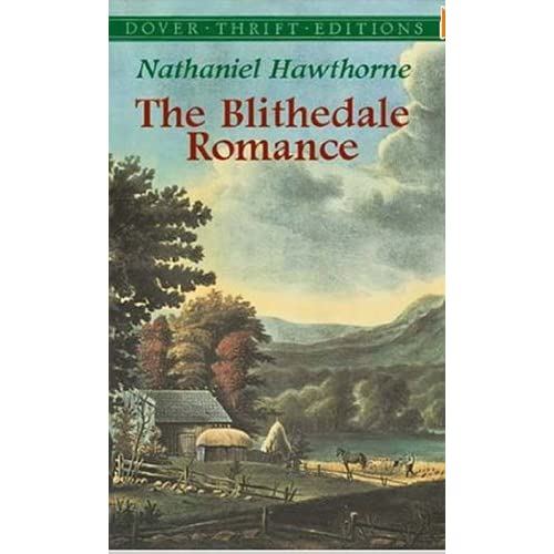 the blithedale romance thesis Nathaniel hawthorne, the transcendental movement and the blithedale romance as a novelistic critique - ba saskia guckenburg - term paper (advanced seminar) - english language and literature studies - literature - publish your bachelor's or master's thesis, dissertation, term paper or essay.