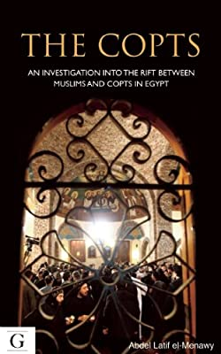 The Copts: An Investigation into the Rift Between Muslims and Copts in Egypt.pdf